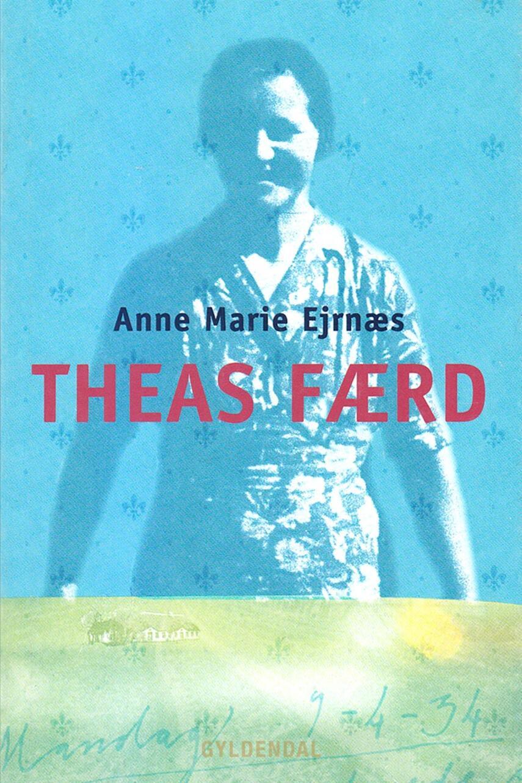 Anne Marie Ejrnæs: Theas færd