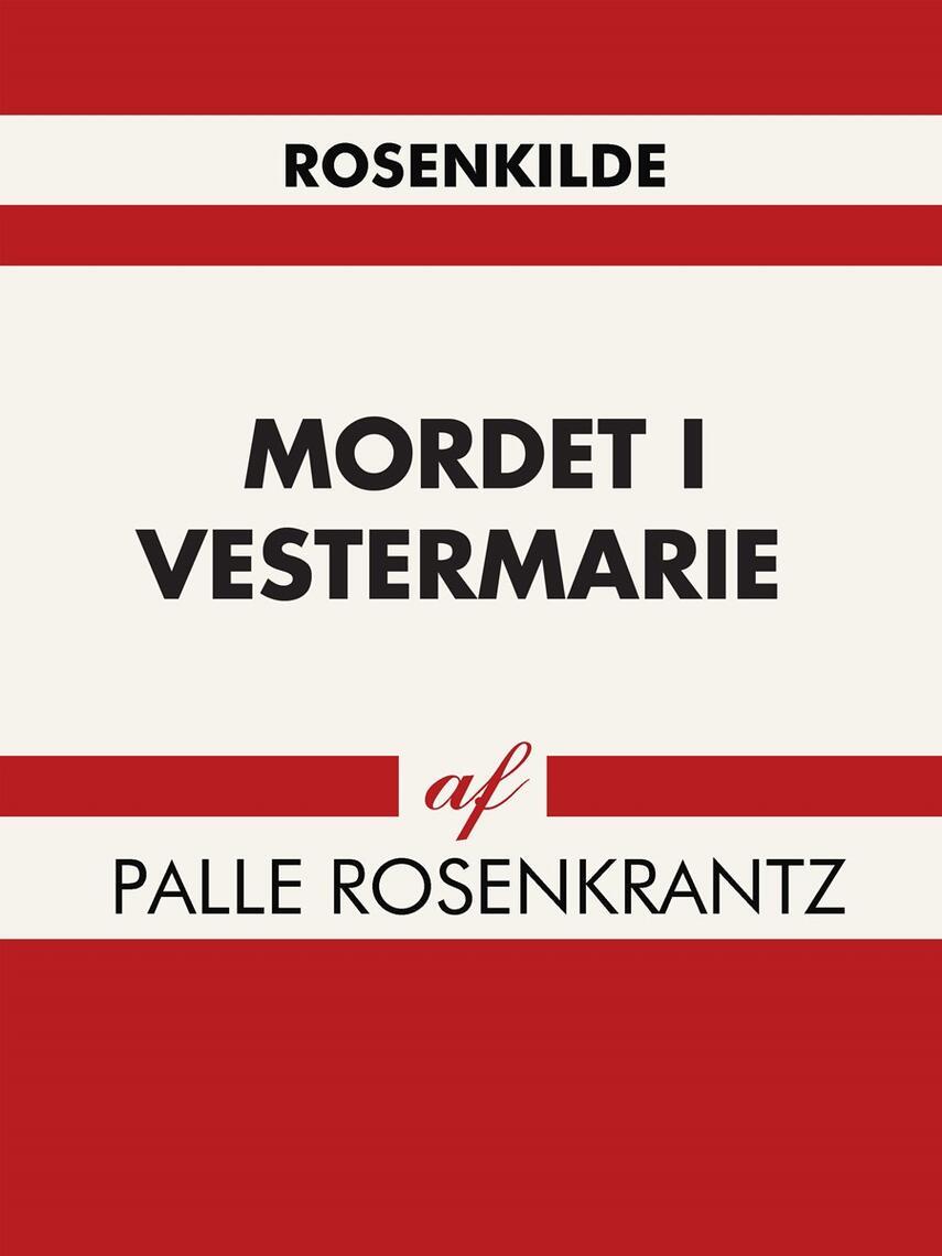 Palle Rosenkrantz (f. 1867): Mordet i Vestermarie