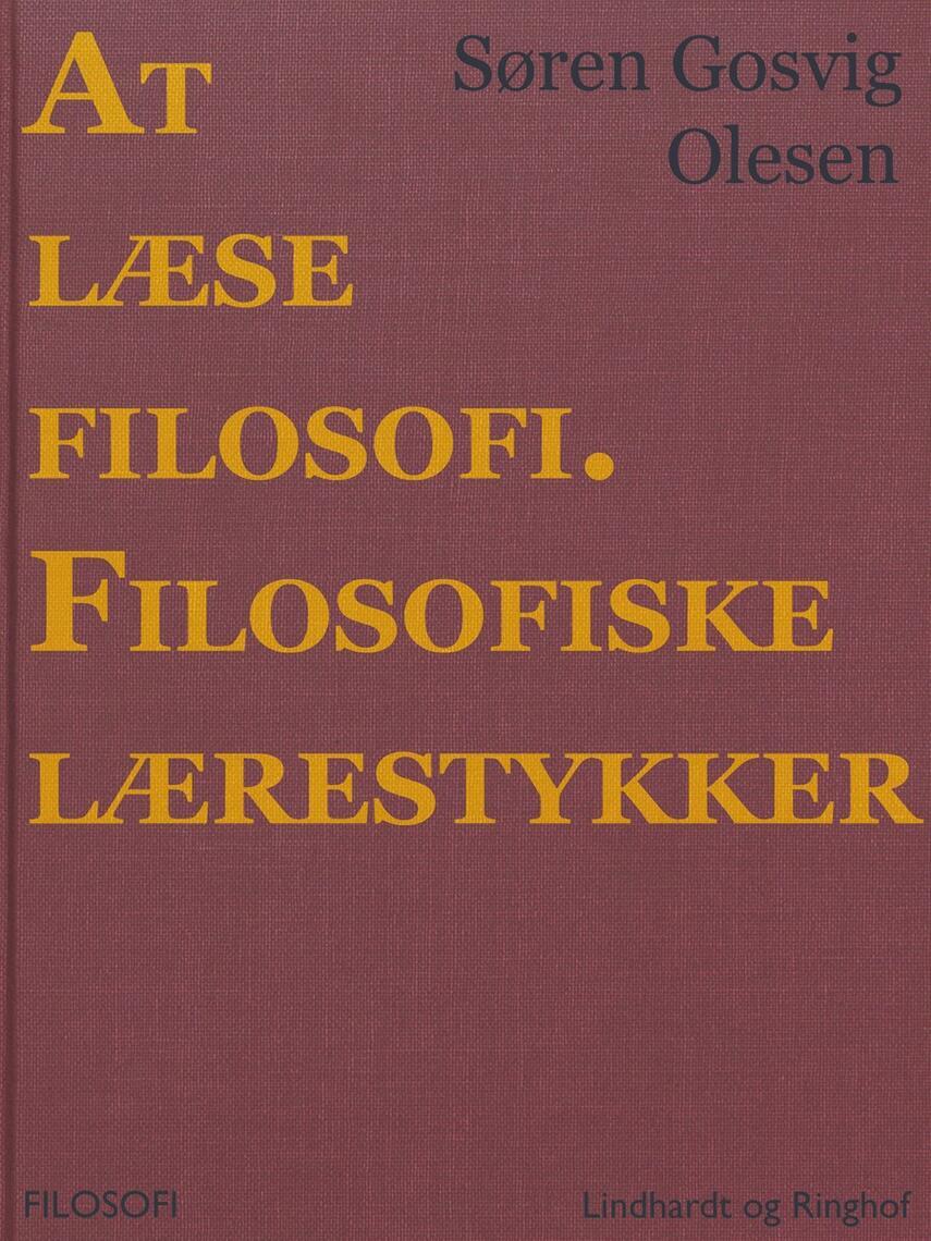 Søren Gosvig Olesen: At læse filosofi : filosofiske lærestykker