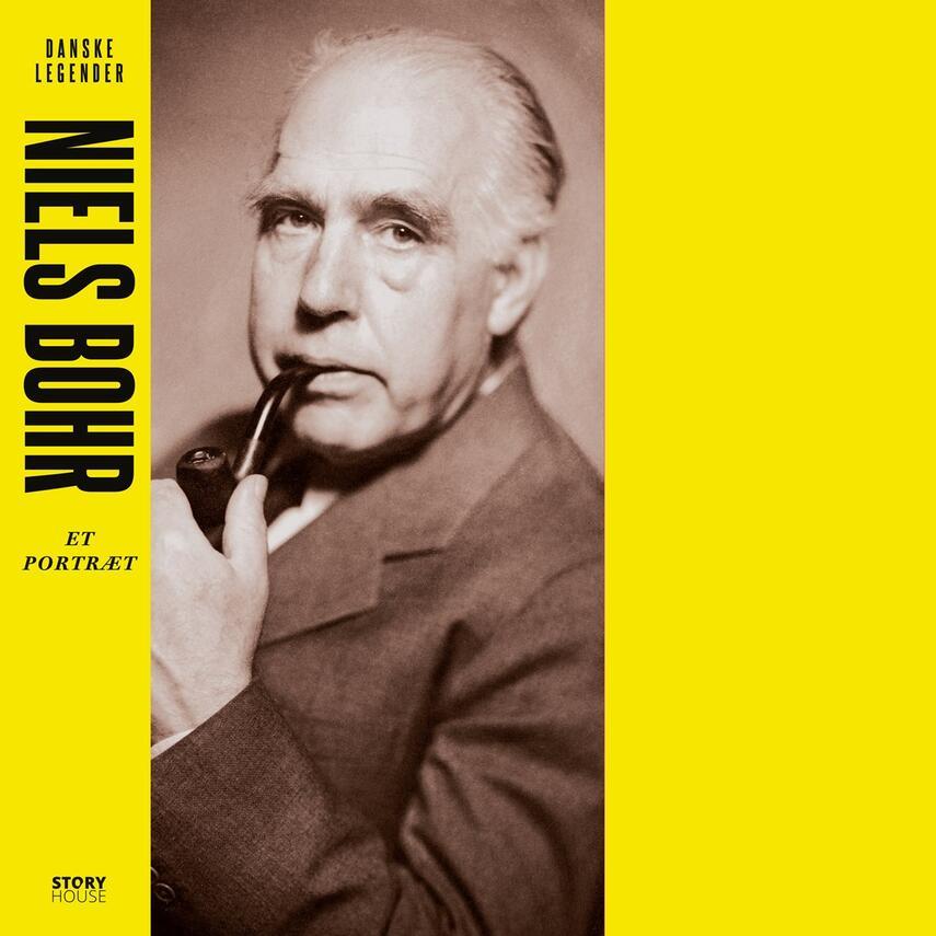 Anne-Sofie Storm Wesche (f. 1973): Niels Bohr : et portræt