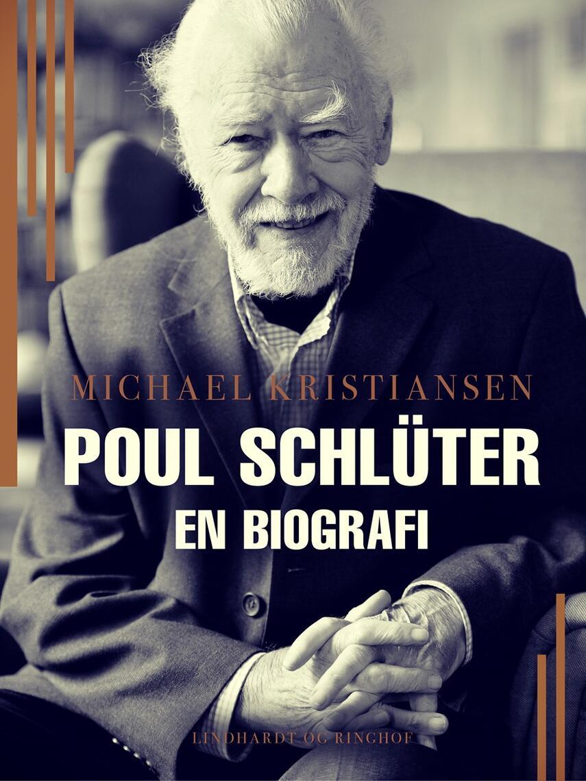 Michael Kristiansen (f. 1962): Poul Schlüter : en biografi