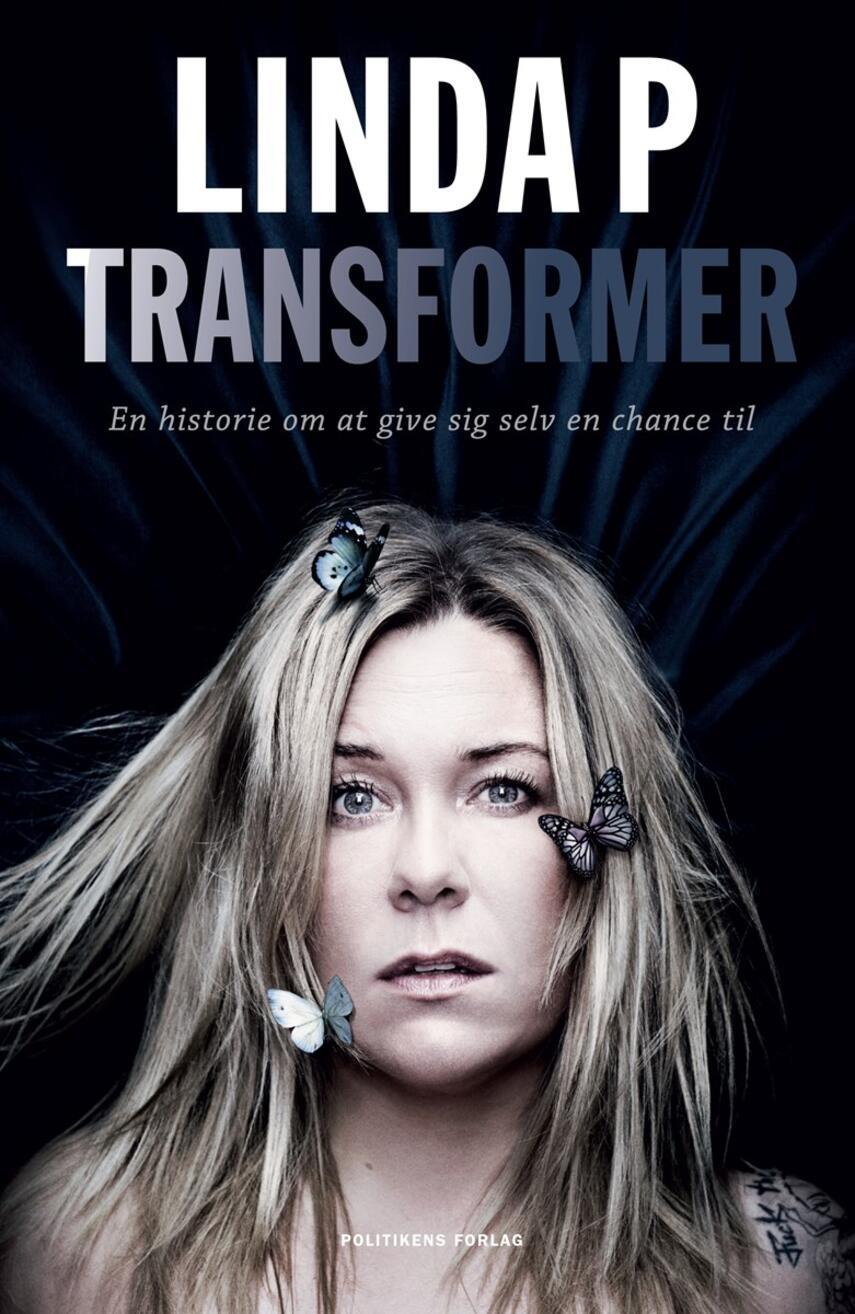 Linda P.: Transformer : en historie om at give sig selv en chance til