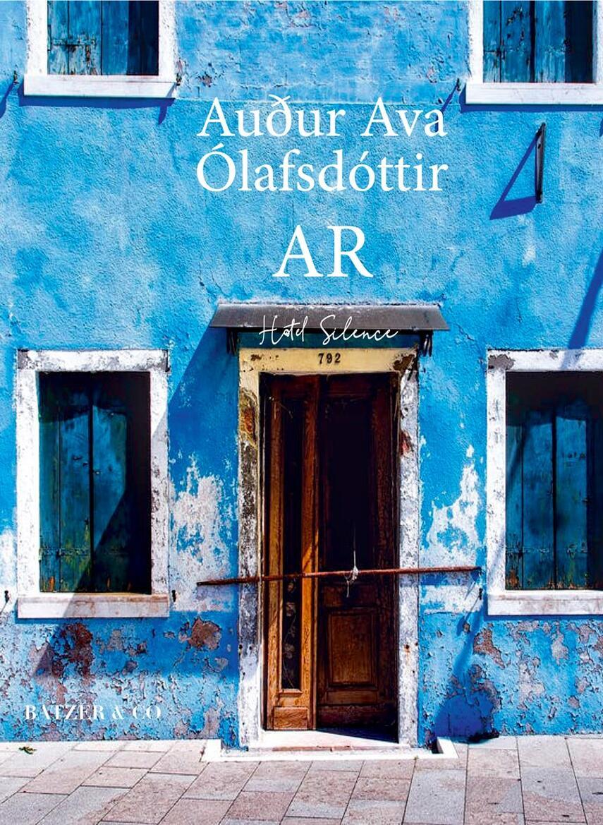 Auður Ava Ólafsdóttir: Ar : Hotel Silence