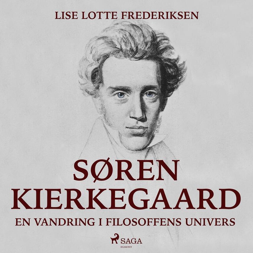 Lise Lotte Frederiksen (f. 1951): Søren Kierkegaard - en vandring i filosoffens univers