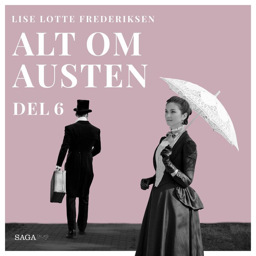 Lise Lotte Frederiksen (f. 1951): Alt om Austen. 6