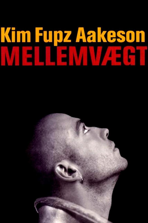 Kim Fupz Aakeson: Mellemvægt