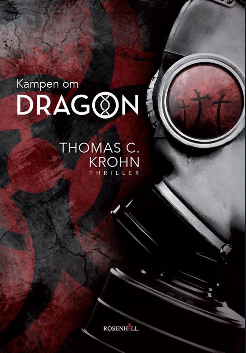 Thomas C. Krohn: Kampen om Dragon : thriller