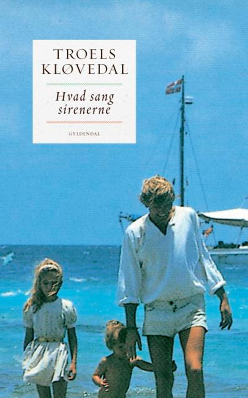 Troels Kløvedal: Hvad sang sirenerne