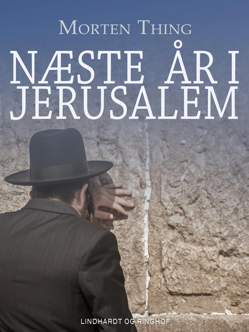 Morten Thing: Næste år i Jerusalem