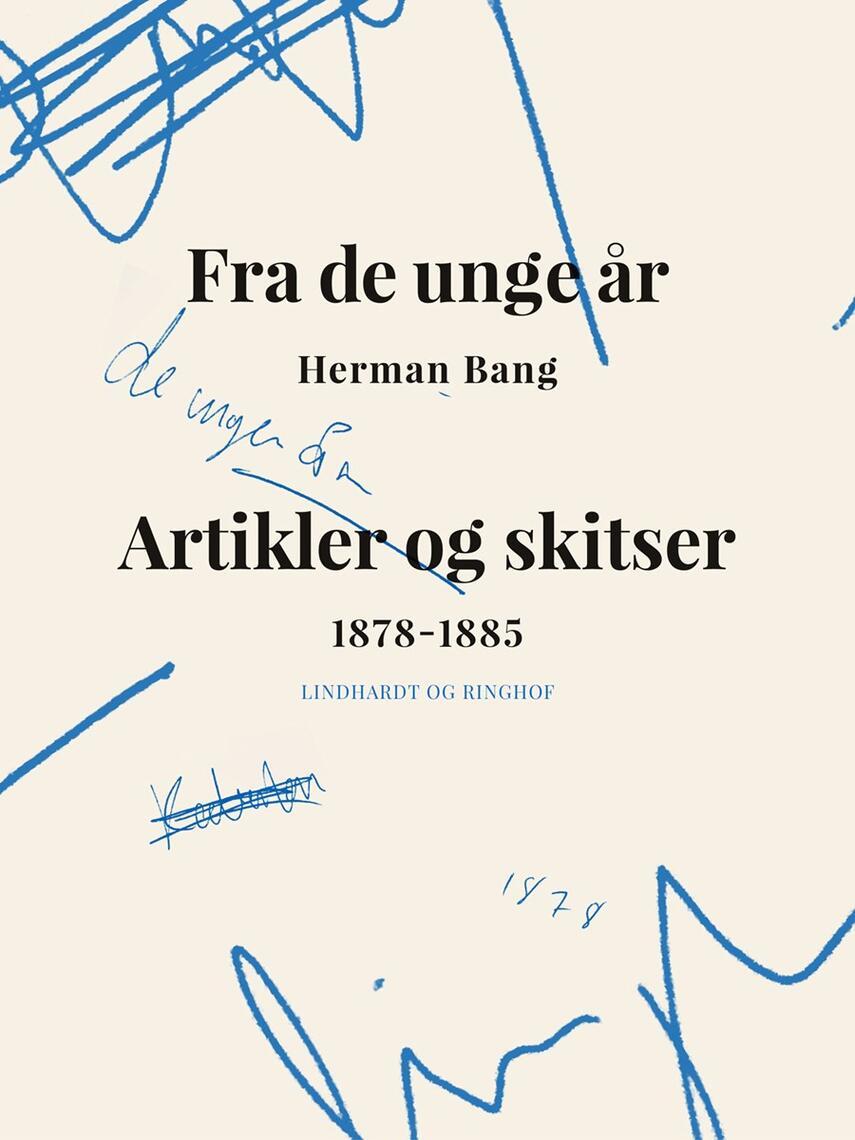 Herman Bang: Fra de unge Aar : Artikler og Skitser 1878-1885