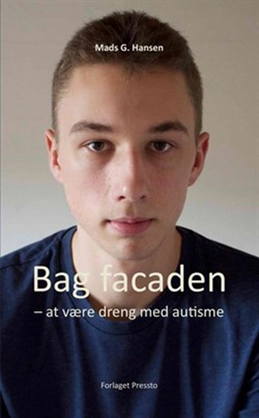 Mads G. Hansen: Bag facaden : at være dreng med autisme