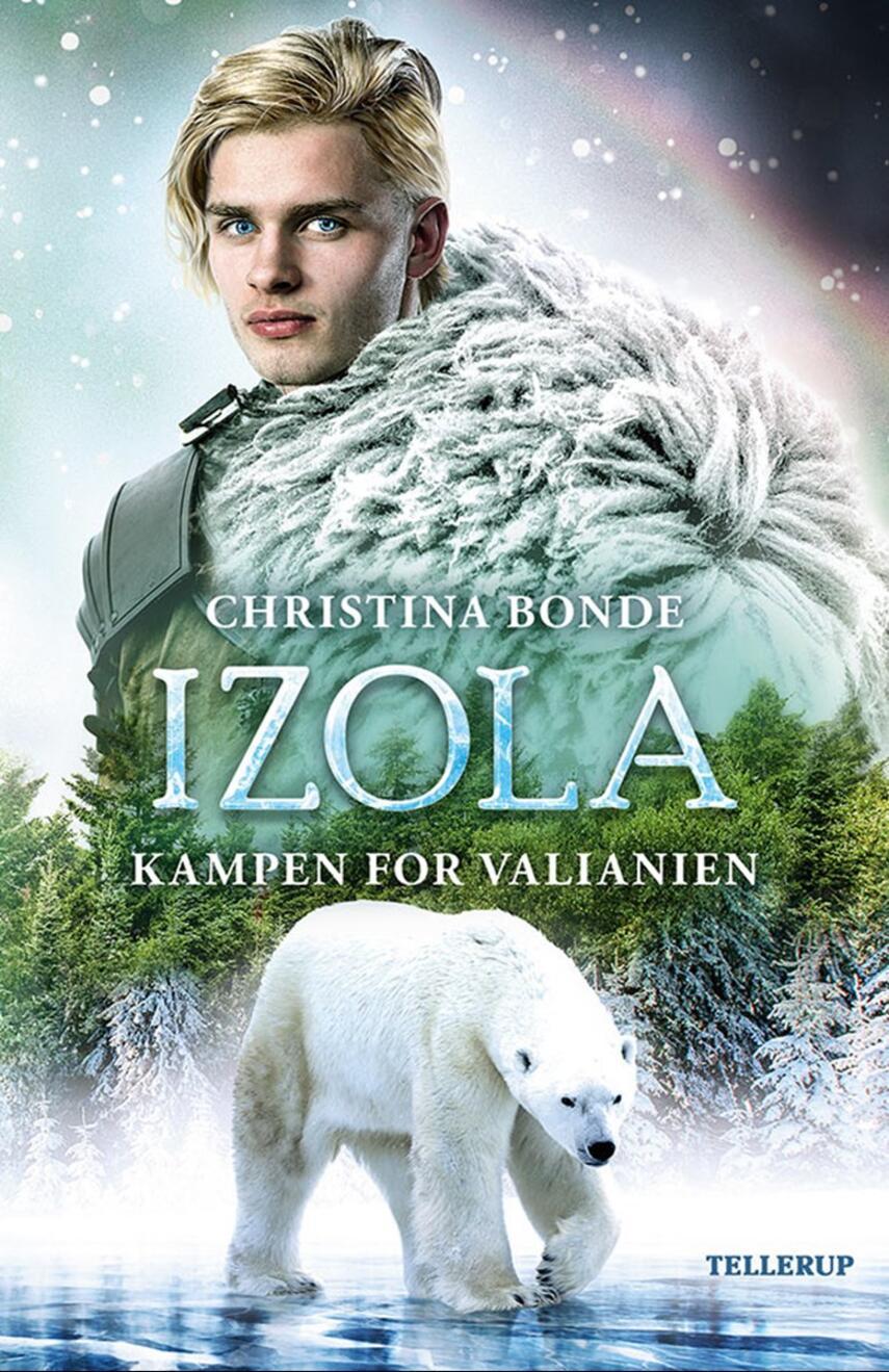 Christina Bonde (f. 1978): Izola - kampen for Valianien