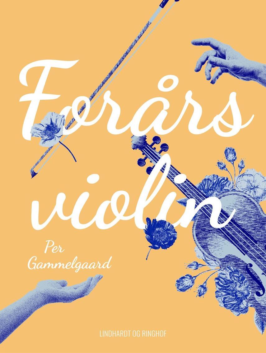 Per Gammelgaard: Forårsviolin : roman