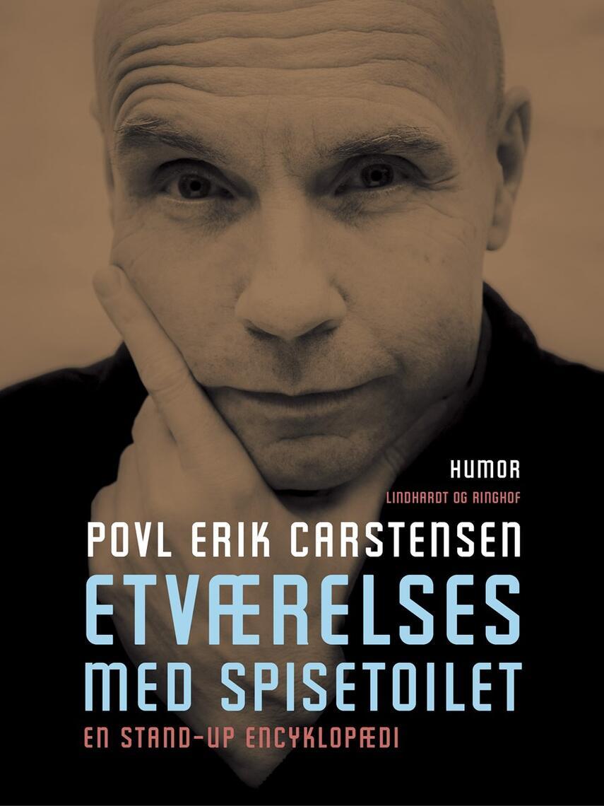 Povl Erik Carstensen (f. 1960): Etværelses med spisetoilet : en stand-up encyklopædi