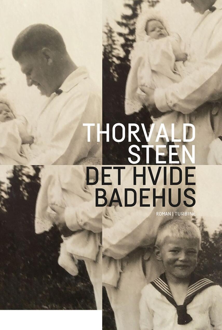 Thorvald Steen: Det hvide badehus : roman