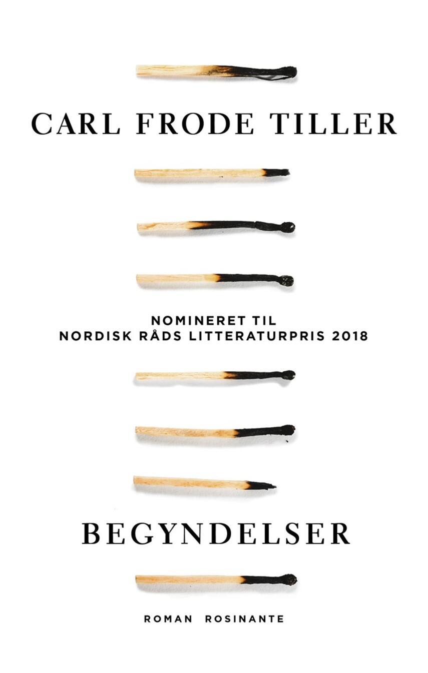 Carl Frode Tiller: Begyndelser : roman