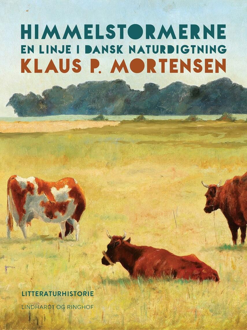 Klaus P. Mortensen (f. 1942): Himmelstormerne : en linje i dansk naturdigtning