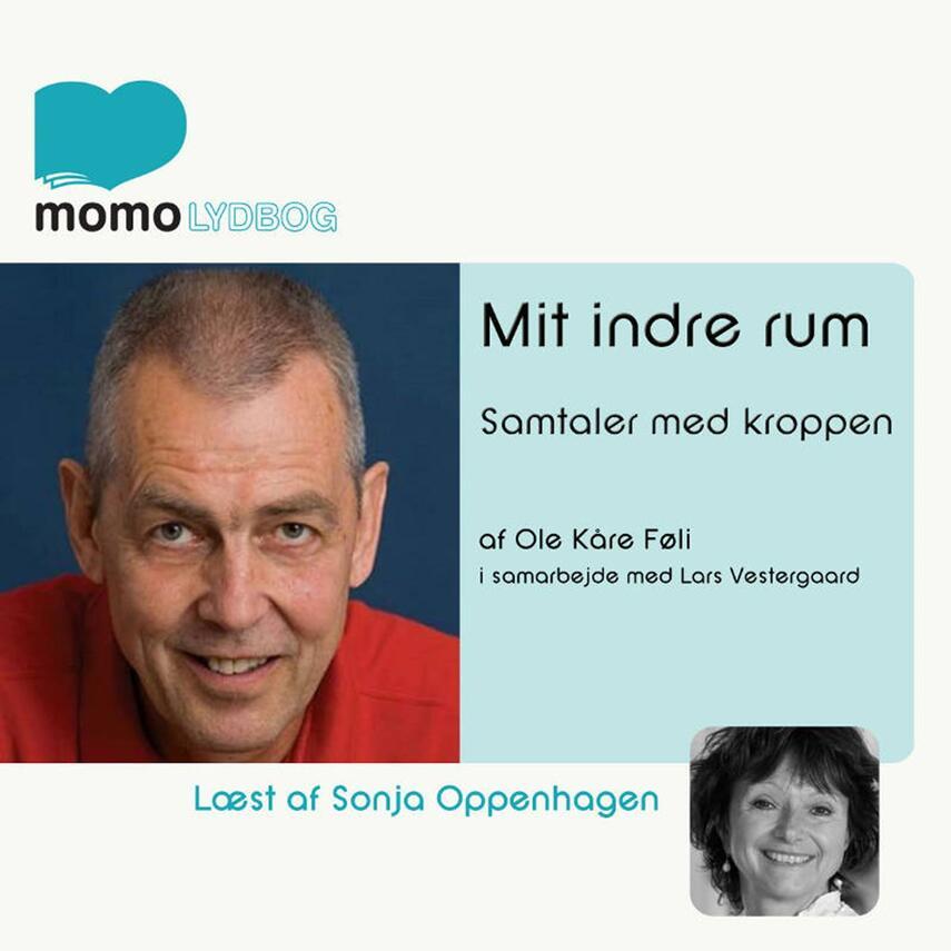 Ole Kåre Føli: Mit indre rum : samtaler med kroppen