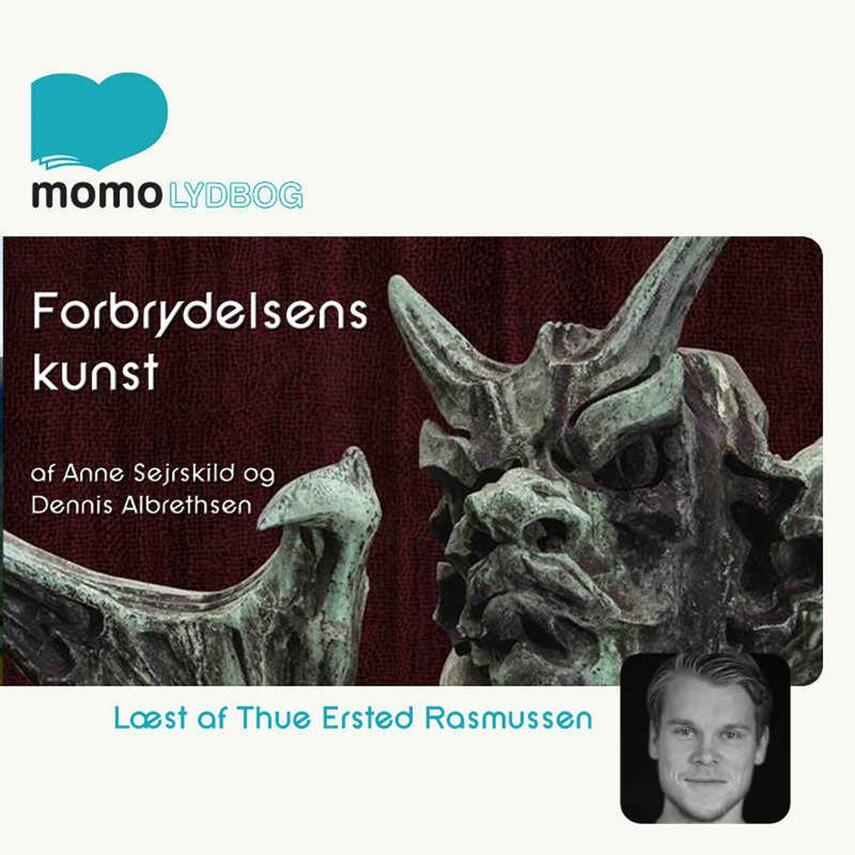 Anne Sejrskild, Dennis Albrethsen: Forbrydelsens kunst