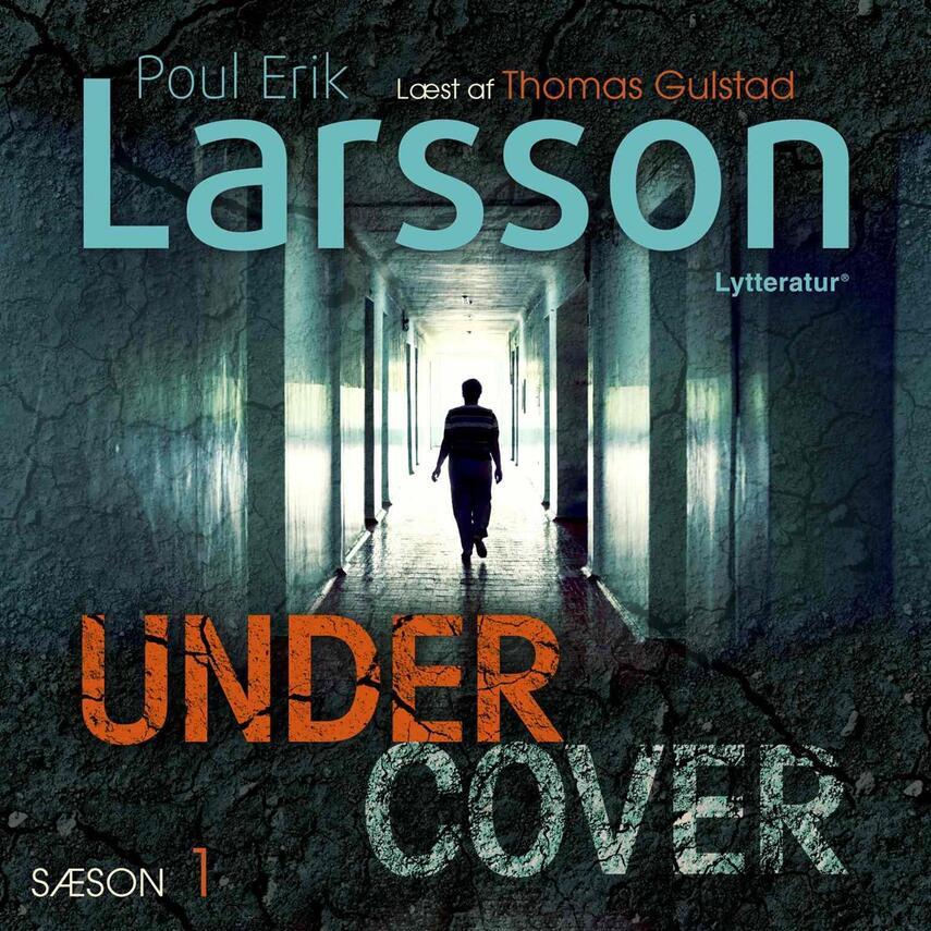 Poul Erik Larsson: Undercover. Sæson 1