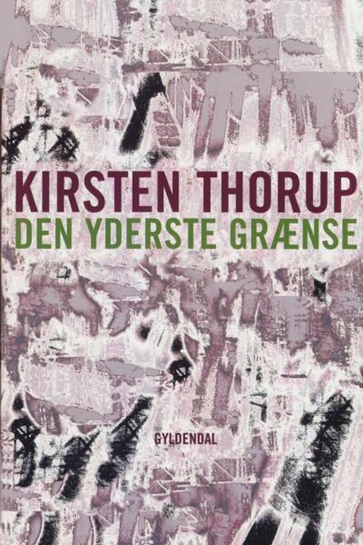 Kirsten Thorup: Den yderste grænse