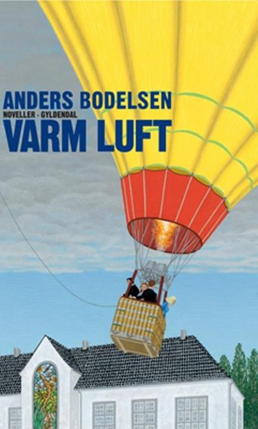 Anders Bodelsen: Varm luft