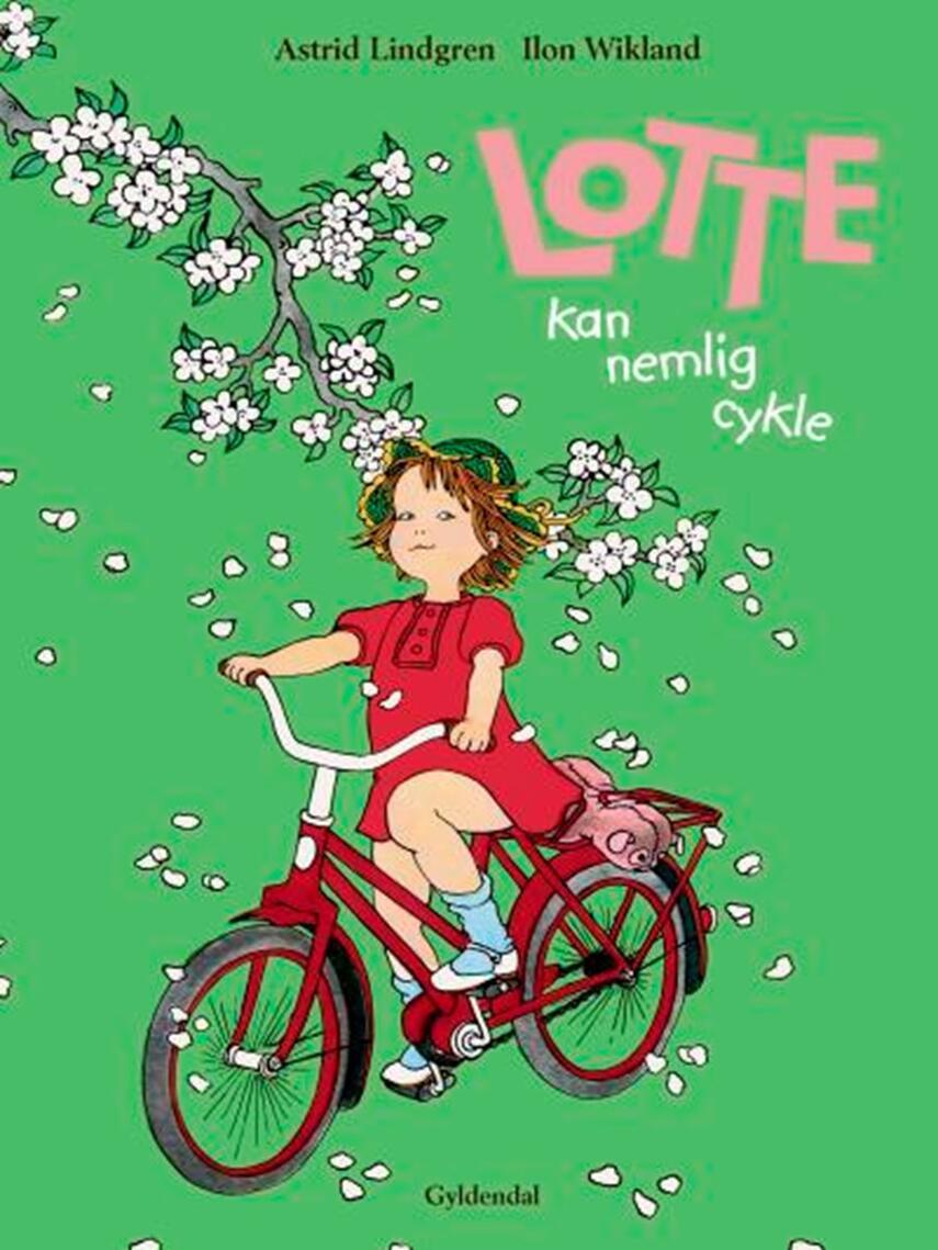 Astrid Lindgren: Lotte kan nemlig cykle (Ved Laura Drasbæk)