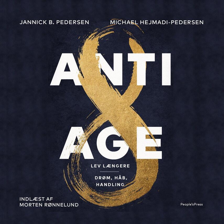 : Antiage : lev længere : drøm, håb, handling