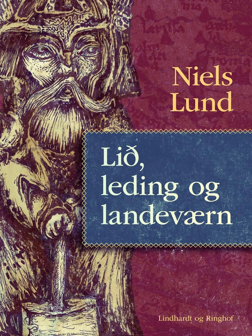 Niels Lund (f. 1939): Lið, leding og landeværn : hær og samfund i Danmark i ældre middelalder