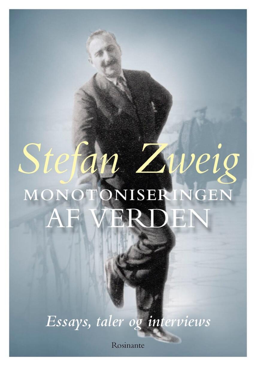 Stefan Zweig: Monotoniseringen af verden : essays, taler og interviews