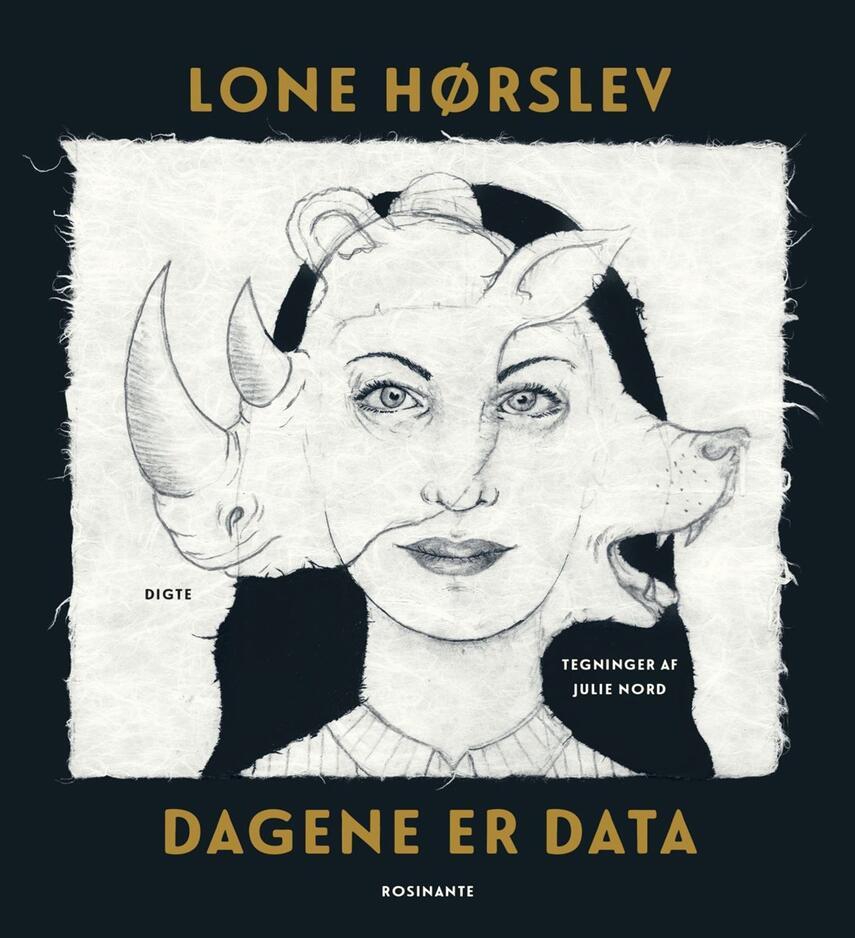 Lone Hørslev: Dagene er data : digte