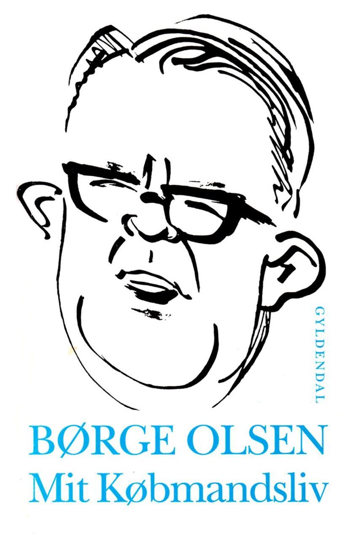 Børge Olsen (f. 1910): Mit købmandsliv : Børge Olsens erindringer