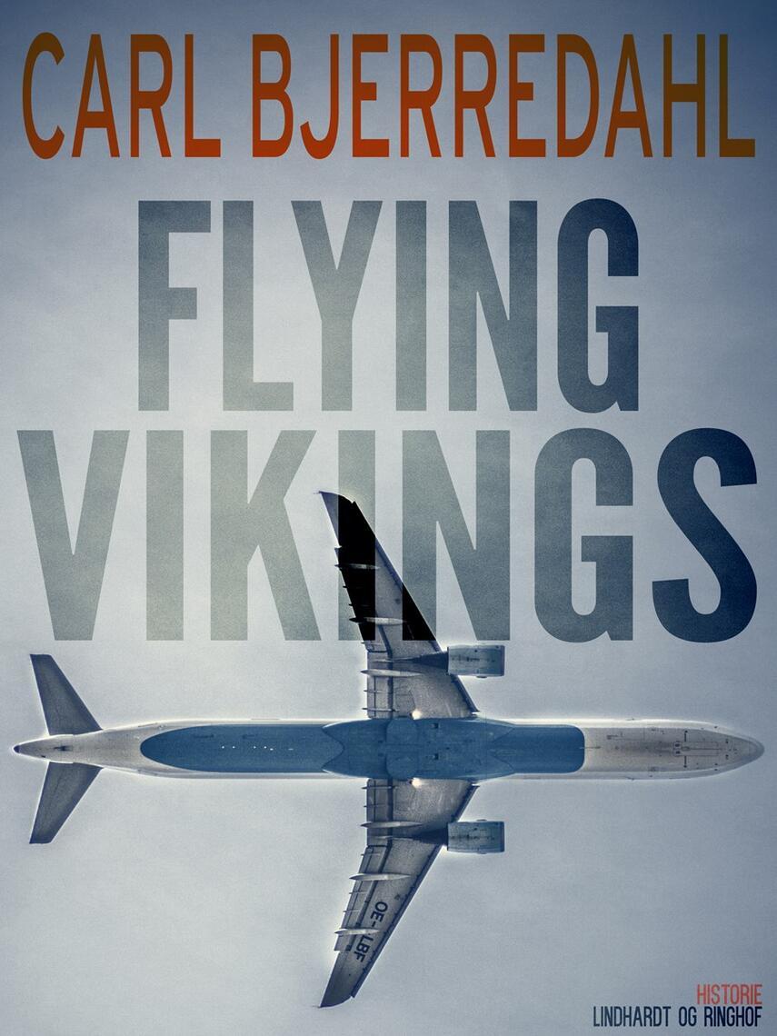 Carl Bjerredahl: Flying vikings