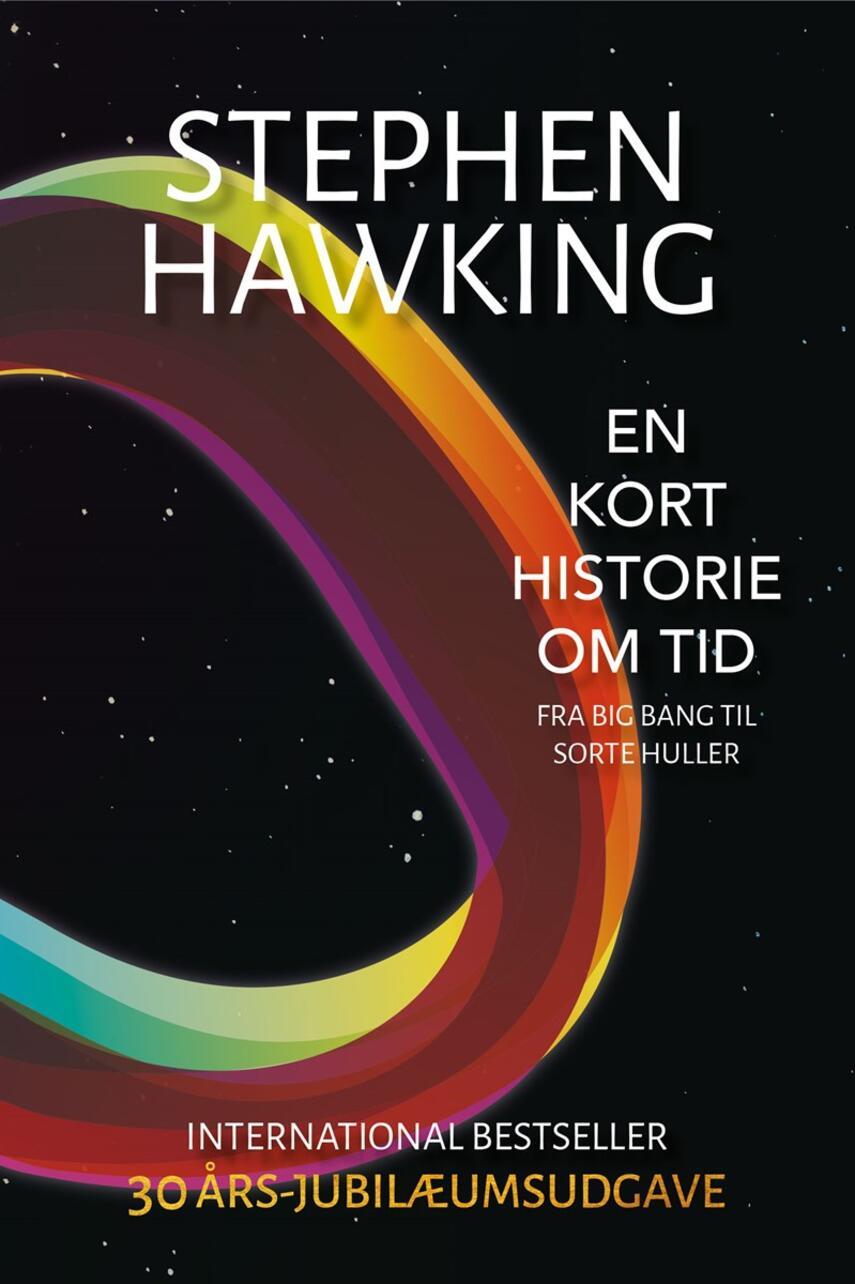 Stephen W. Hawking: En kort historie om tid : fra Big Bang til sorte huller