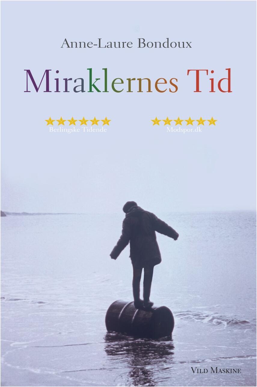 Anne-Laure Bondoux: Miraklernes tid
