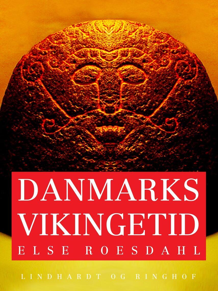 Else Roesdahl: Danmarks vikingetid