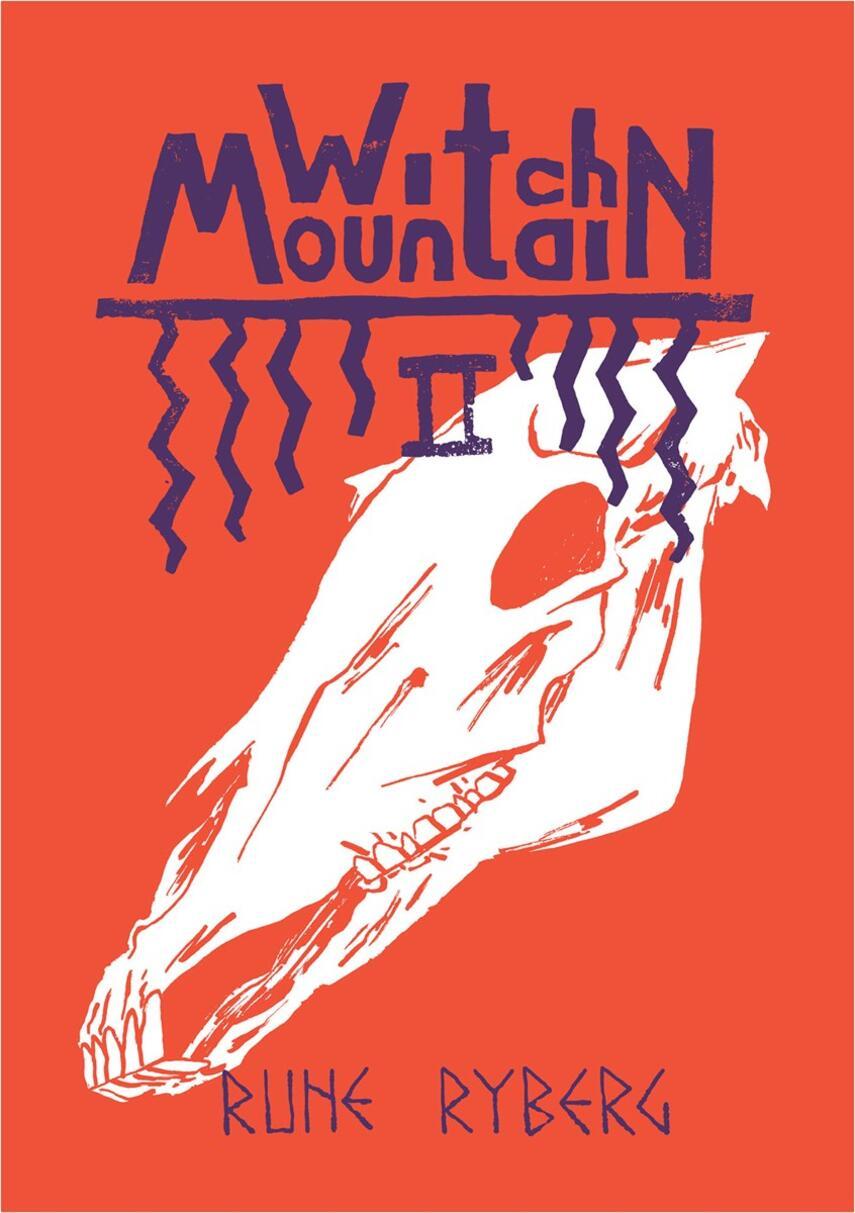 Rune Ryberg: Witch Mountain. 2