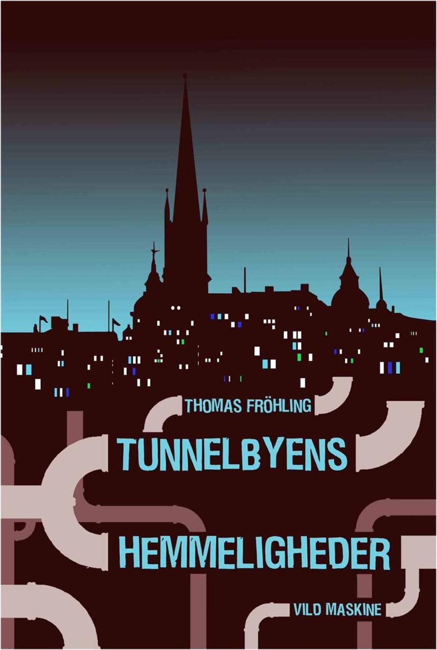 Thomas Fröhling: Tunnelbyens hemmeligheder