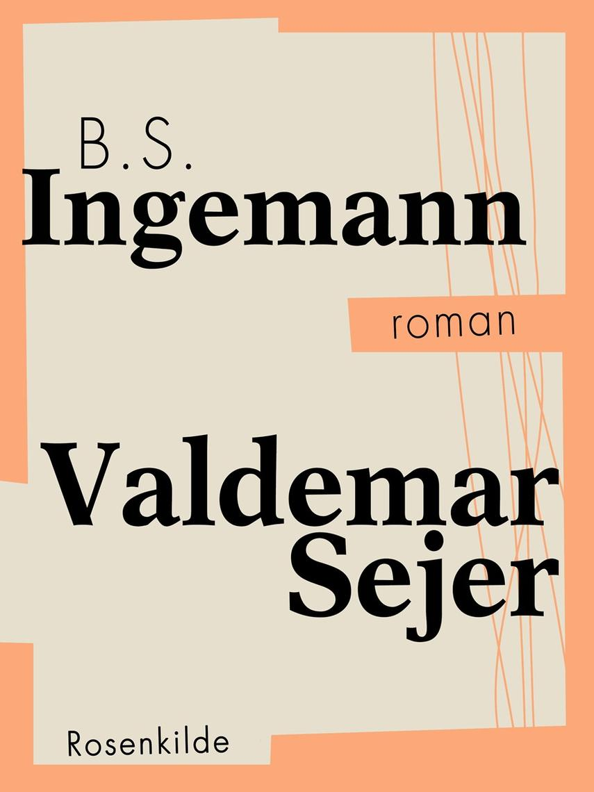 B. S. Ingemann: Valdemar Sejr (Ved Søren Elung Jensen)