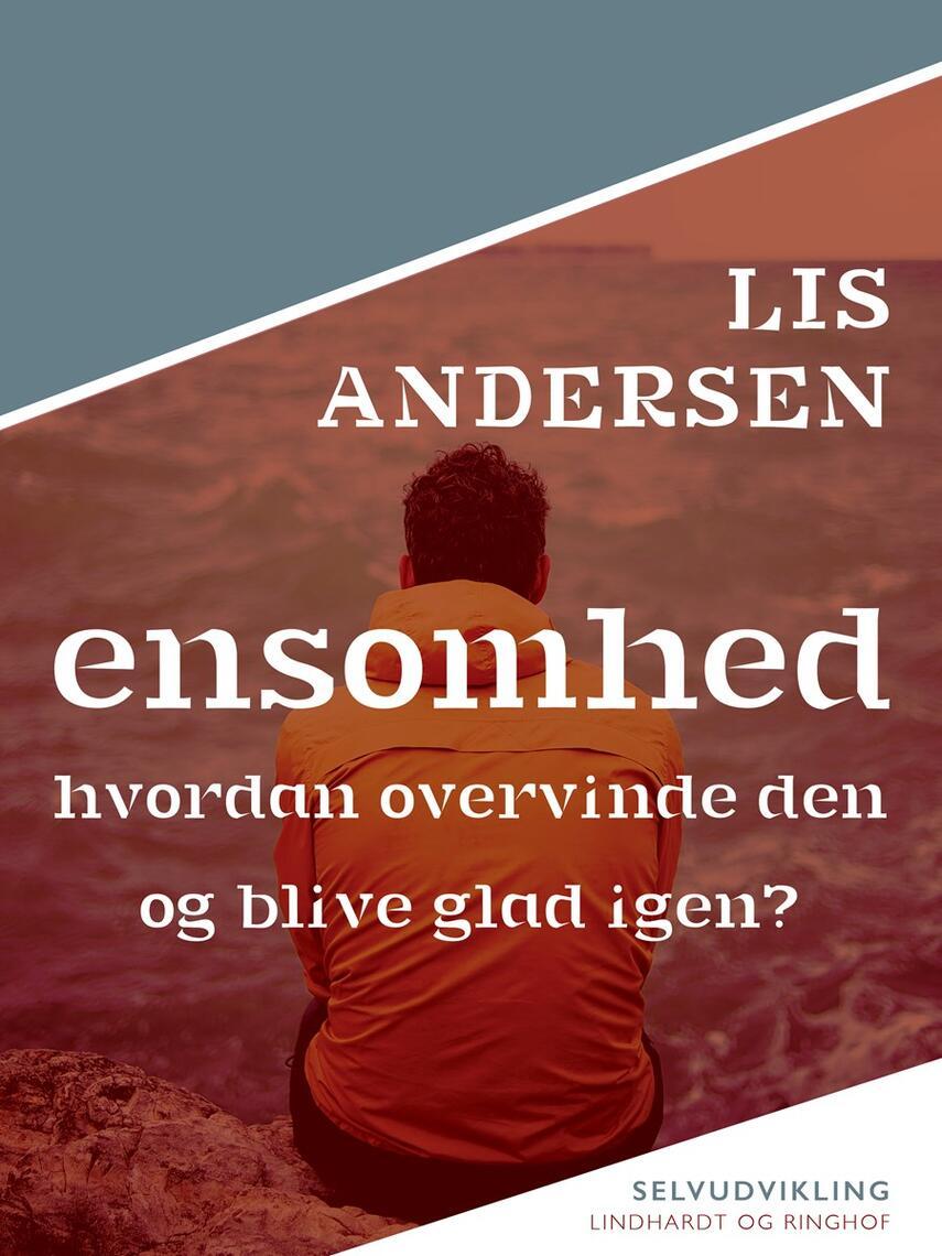 Lis Andersen (f. 1918): Ensomhed : hvordan overvinde den og blive glad igen?