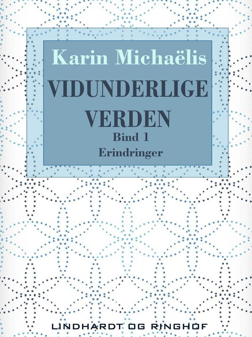 Karin Michaëlis: Vidunderlige verden. Bind 1, Pigen med Glasskaarene : Lille Løgnerske