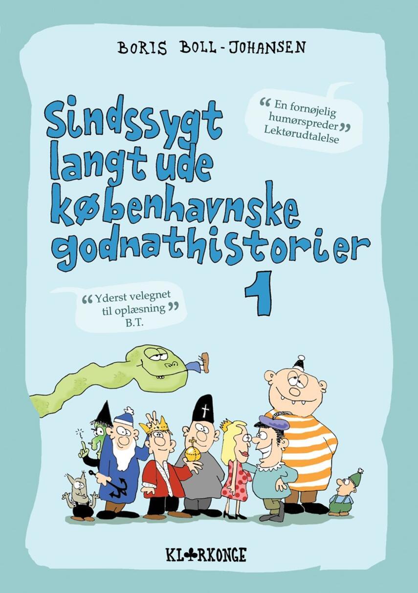 Boris Boll-Johansen: Sindssygt langt ude københavnske godnathistorier. 1