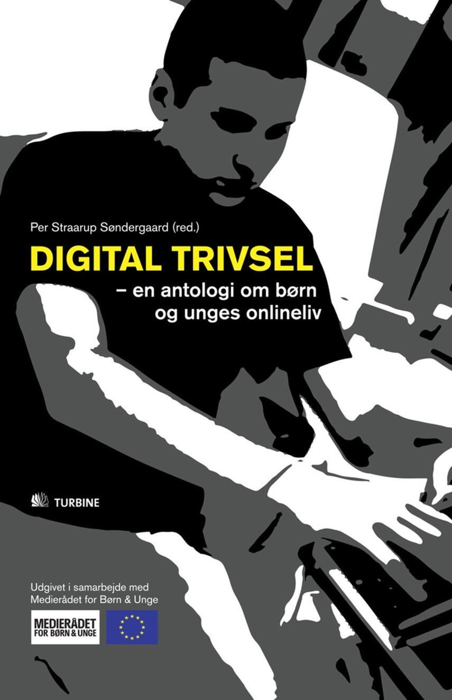 : Digital trivsel : en antologi om børn og unges onlineliv