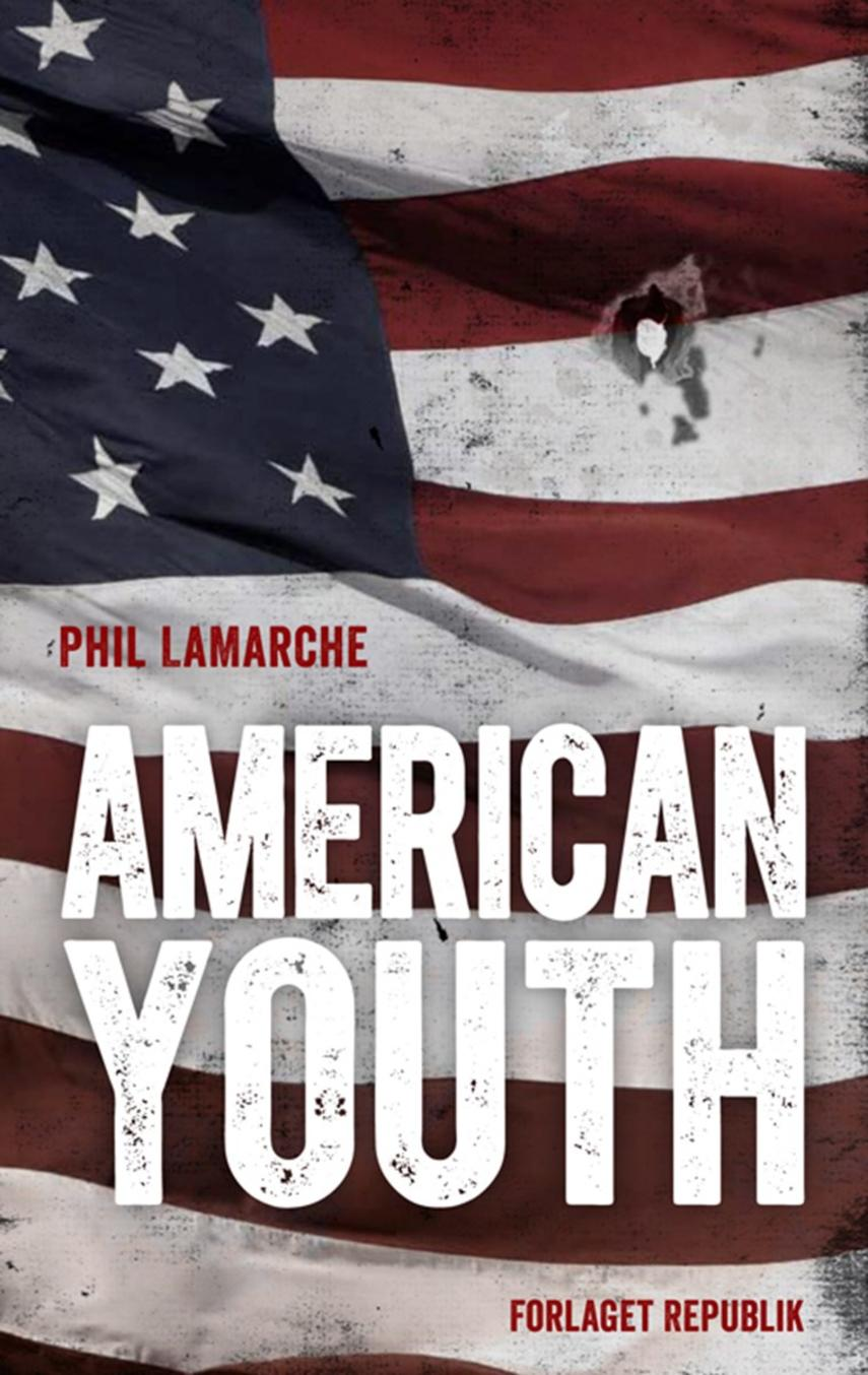 Phil LaMarche (f. 1976): American Youth