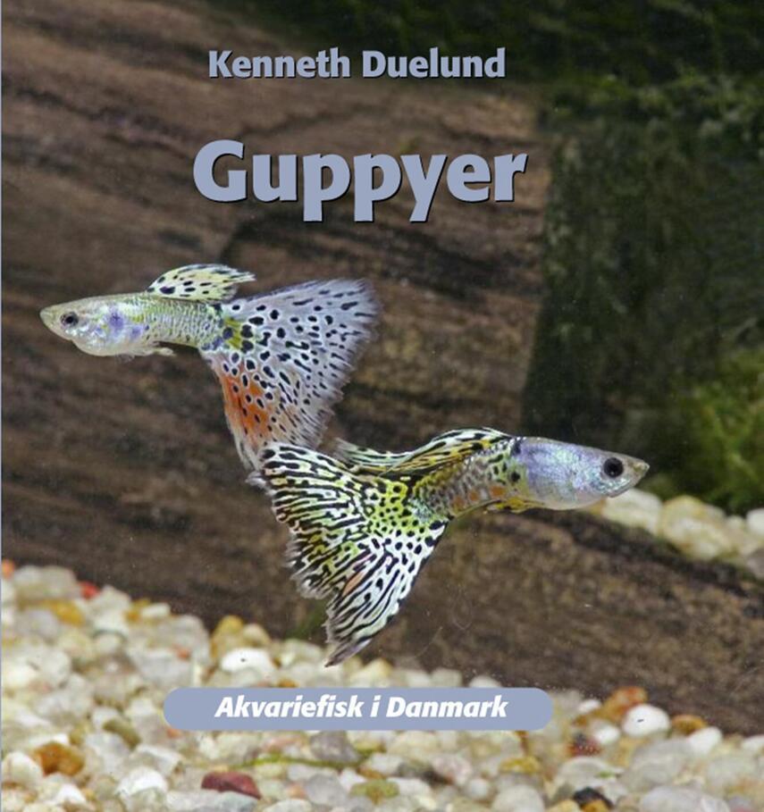 Kenneth Duelund: Guppyer