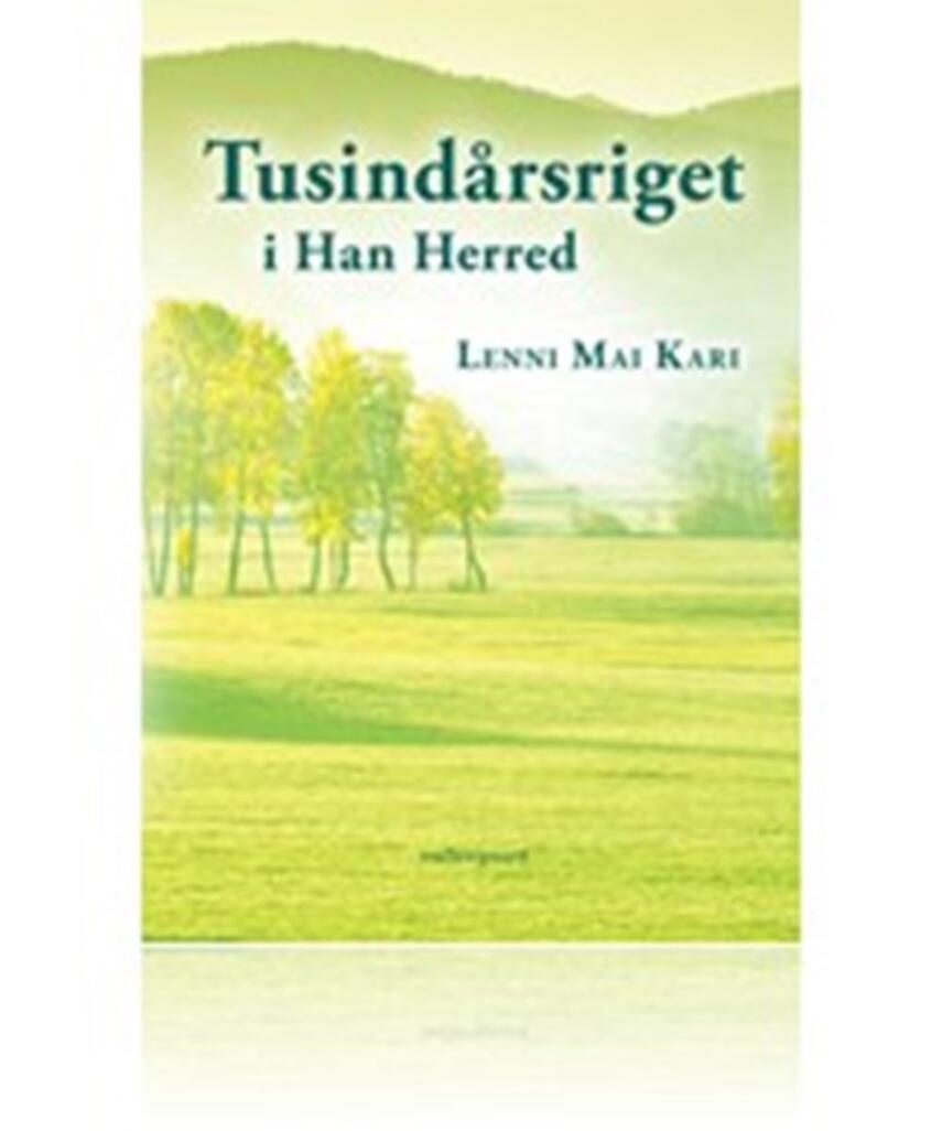 Lenni Mai Kari: Tusindårsriget i Han Herred