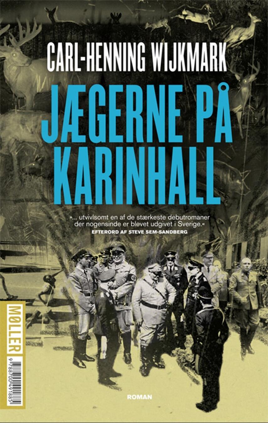 Carl-Henning Wijkmark: Jægerne på Karinhall : roman