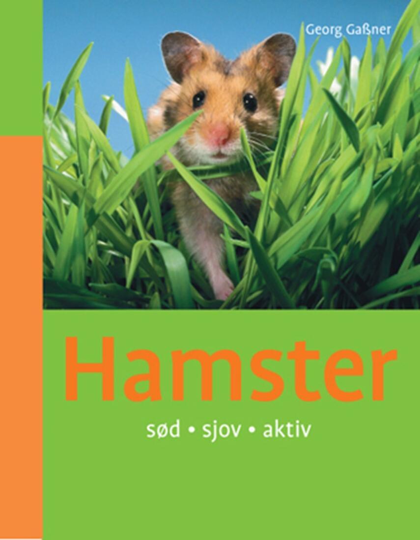 Georg Gassner: Hamster : sød, sjov, aktiv