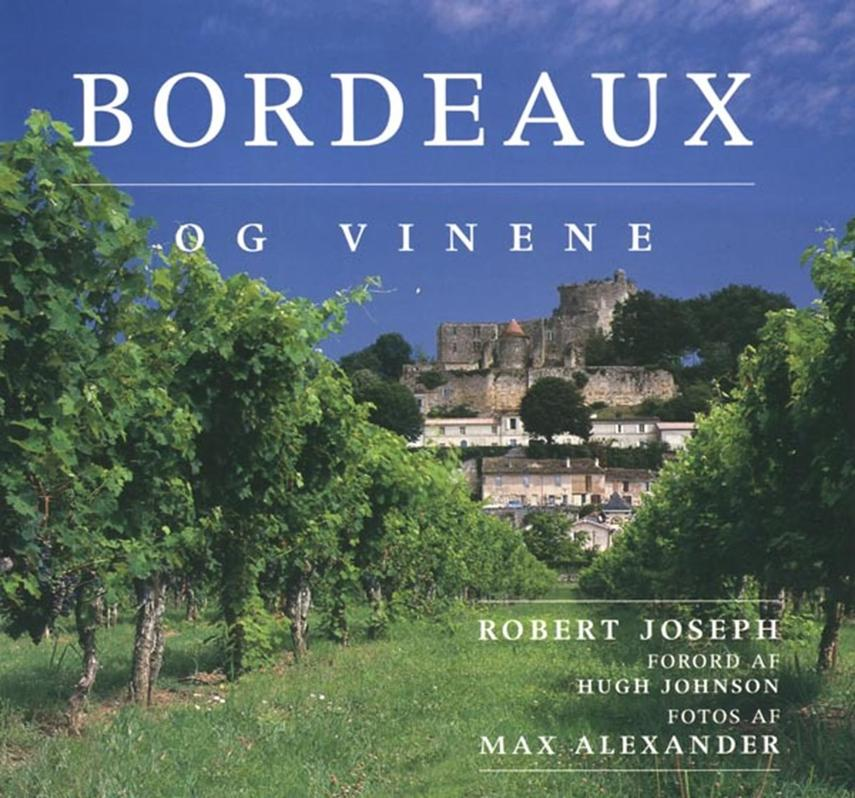 Robert Joseph: Bordeaux og vinene