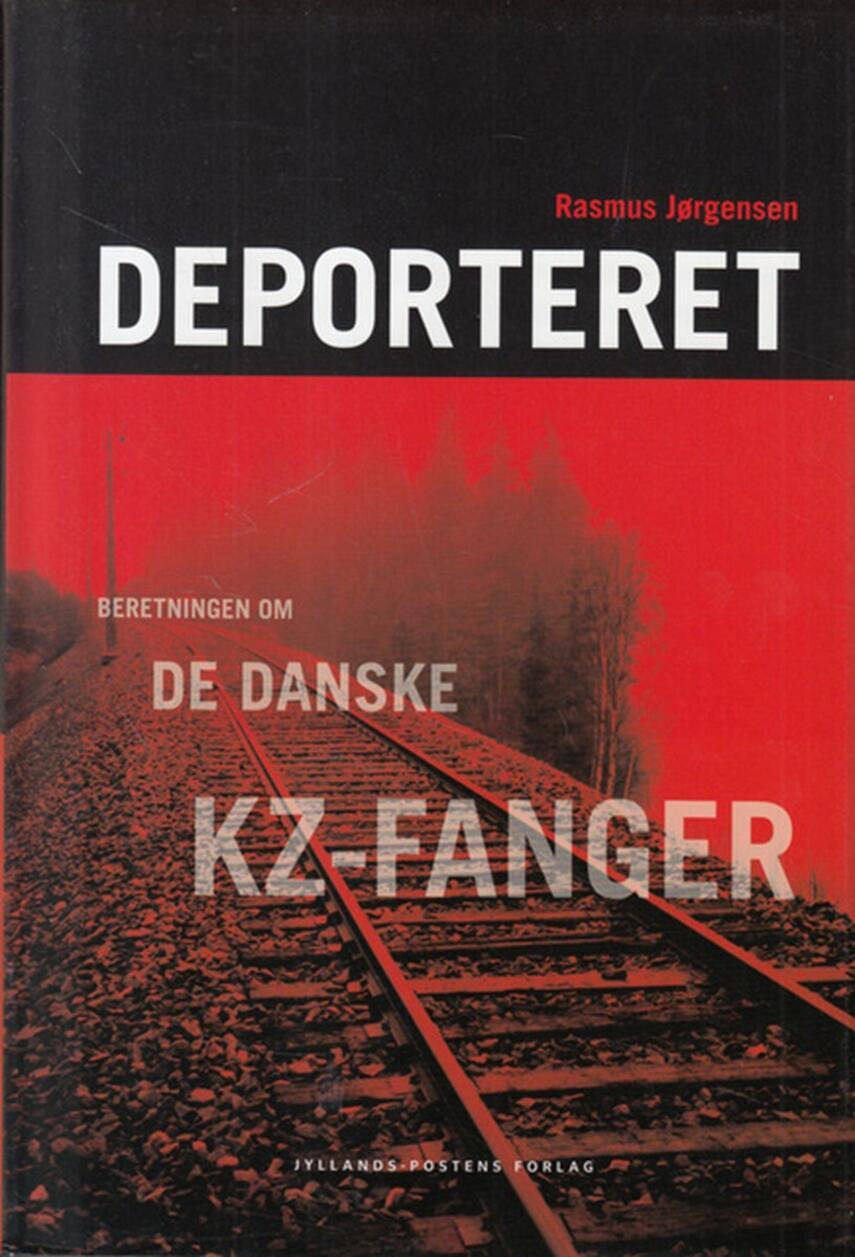 Rasmus Jørgensen (f. 1975): Deporteret : beretningen om de danske kz-fanger